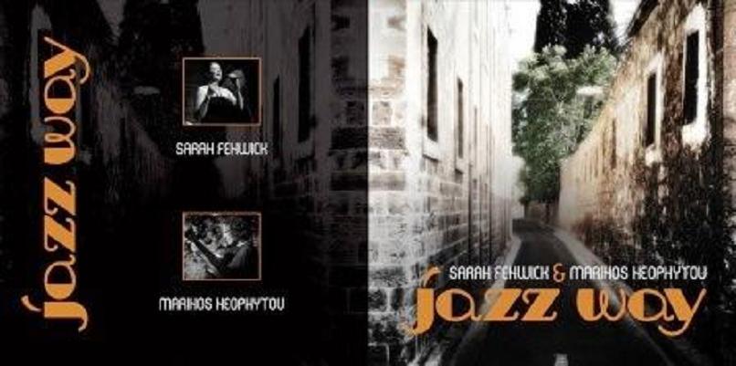 JAZZ WAY – Sarah Fenwick & Marinos Neophytou