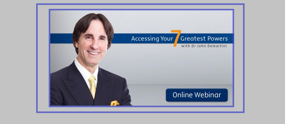 Empower all 7 areas of your life – FREE online masterclass with Dr Demartini